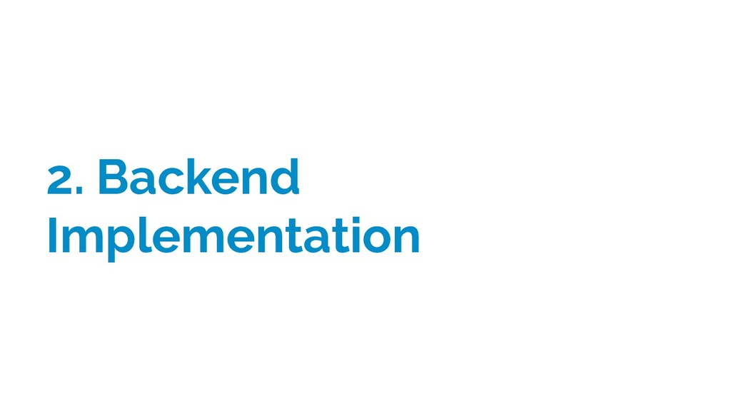 2. Backend Implementation