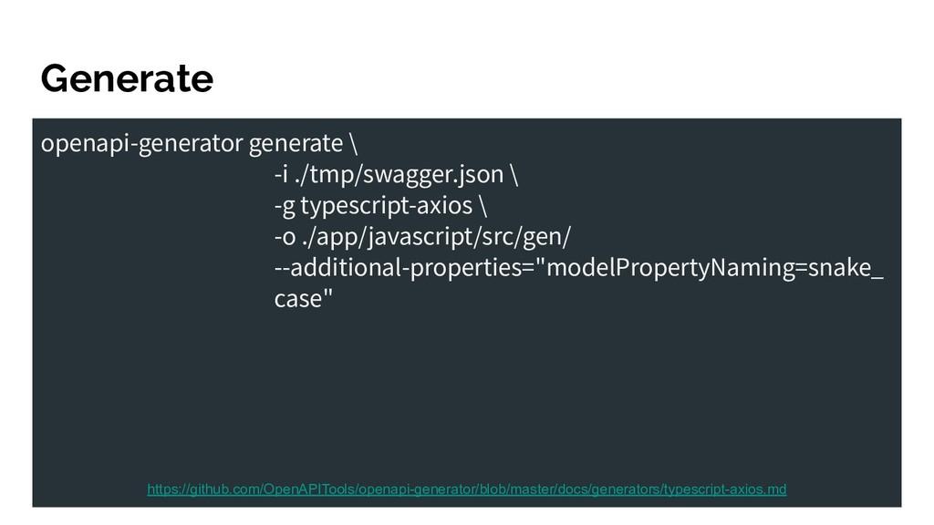 Generate openapi-generator generate \ -i ./tmp/...