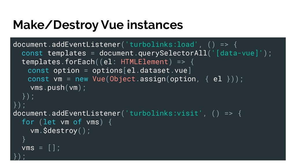Make/Destroy Vue instances document.addEventLis...