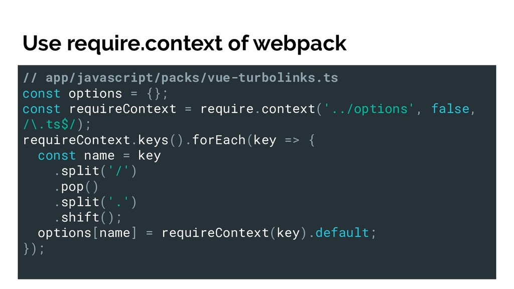 Use require.context of webpack // app/javascrip...