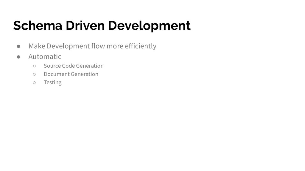 Schema Driven Development ● Make Development fl...