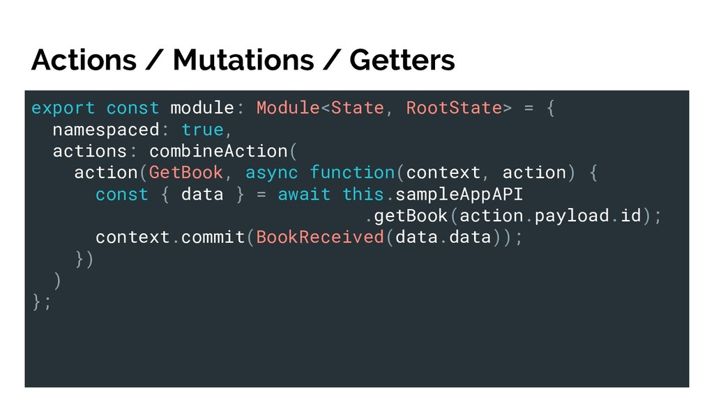 Actions / Mutations / Getters export const modu...