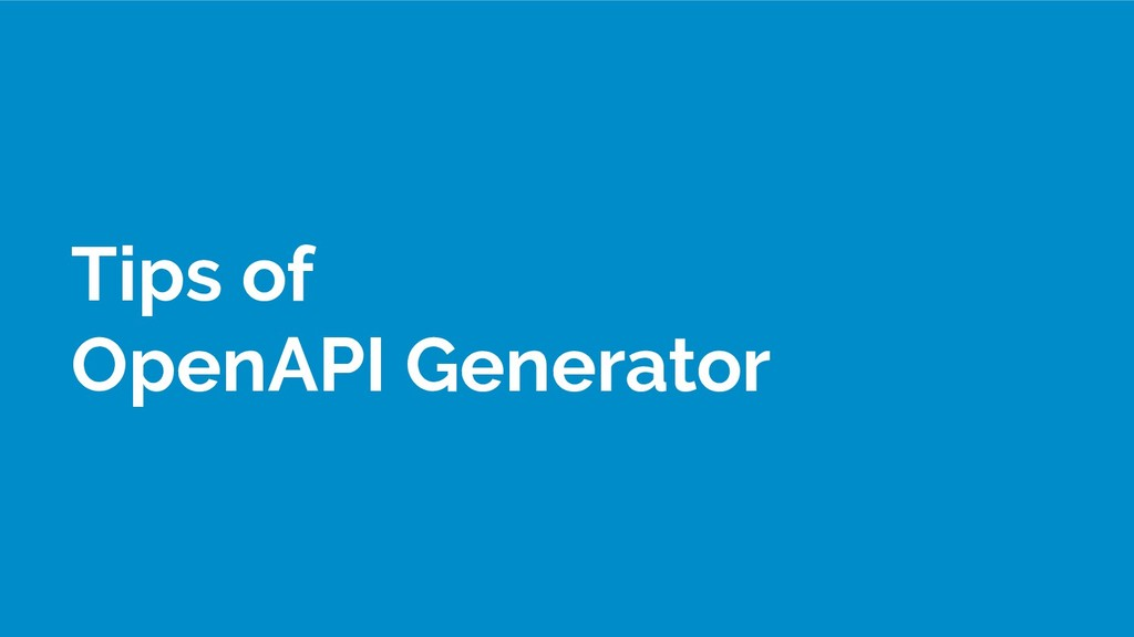 Tips of OpenAPI Generator