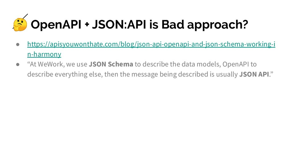 OpenAPI + JSON:API is Bad approach? ● https://...