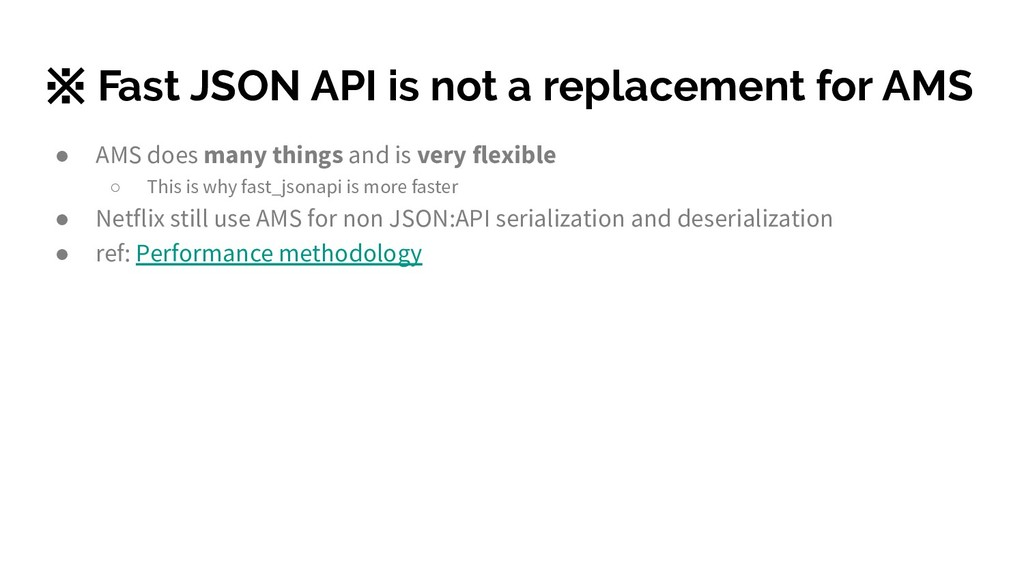 ※ Fast JSON API is not a replacement for AMS ● ...