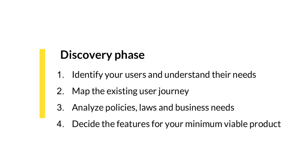 Discovery phase 1. Identify your users and unde...