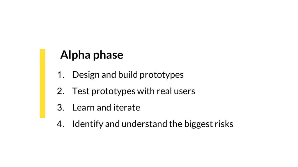 Alpha phase 1. Design and build prototypes 2. T...