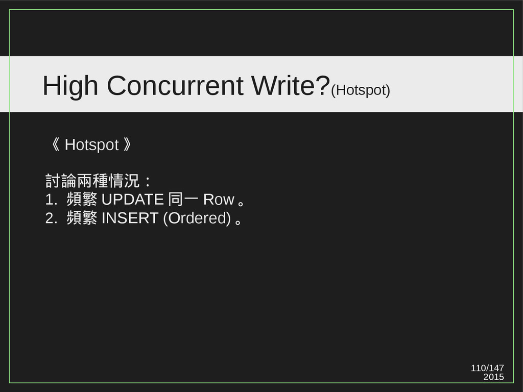 110/147 2015 High Concurrent Write?(Hotspot) 《 ...
