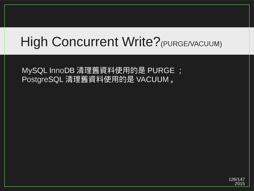 126/147 2015 High Concurrent Write?(PURGE/VACUU...