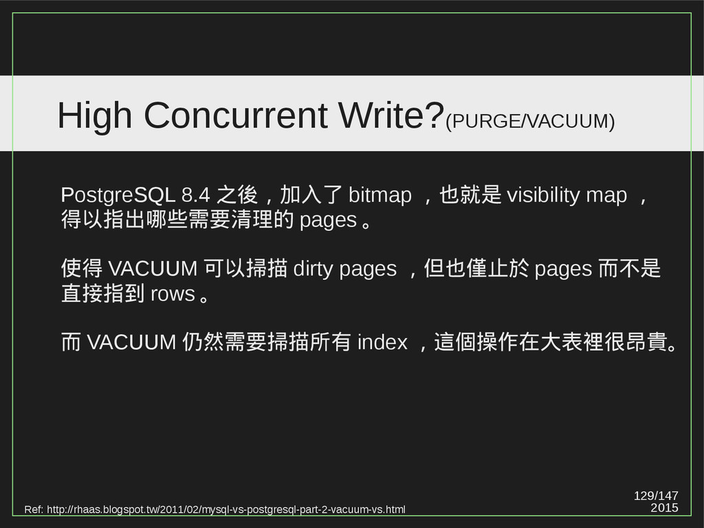 129/147 2015 High Concurrent Write?(PURGE/VACUU...