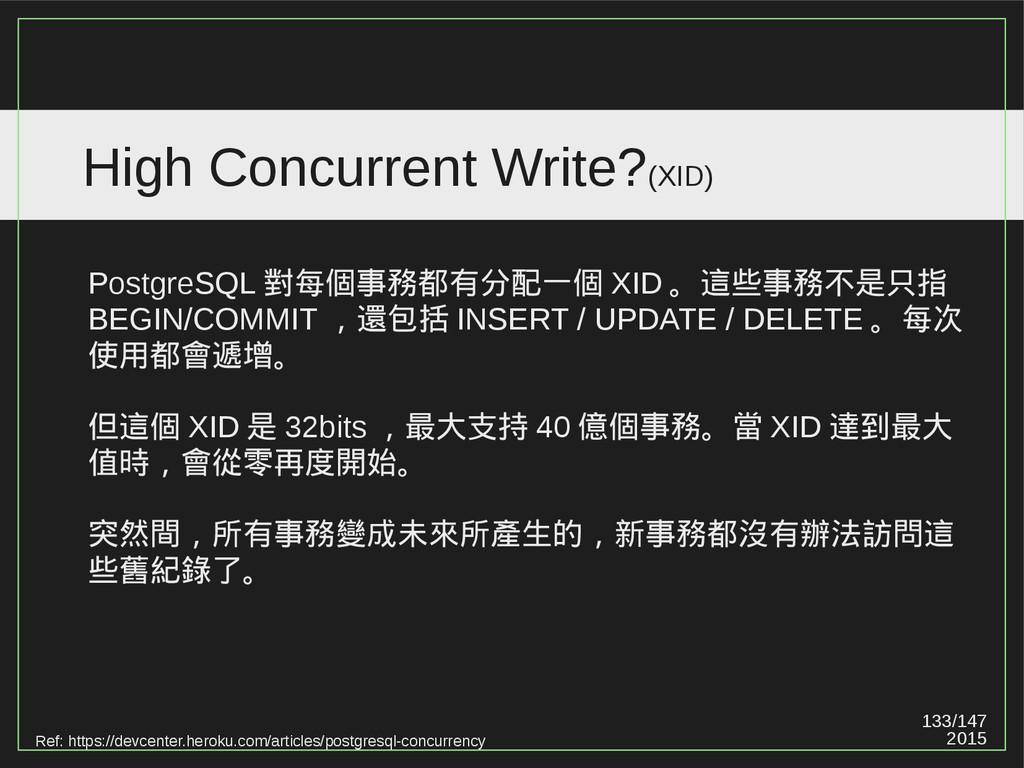 133/147 2015 High Concurrent Write?(XID) Postgr...