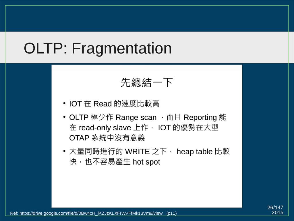 2015 26/147 OLTP: Fragmentation Ref: https://dr...