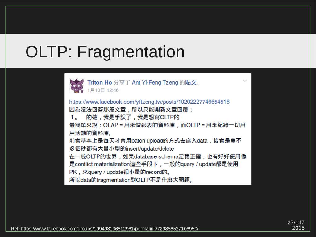 27/147 2015 OLTP: Fragmentation Ref: https://ww...