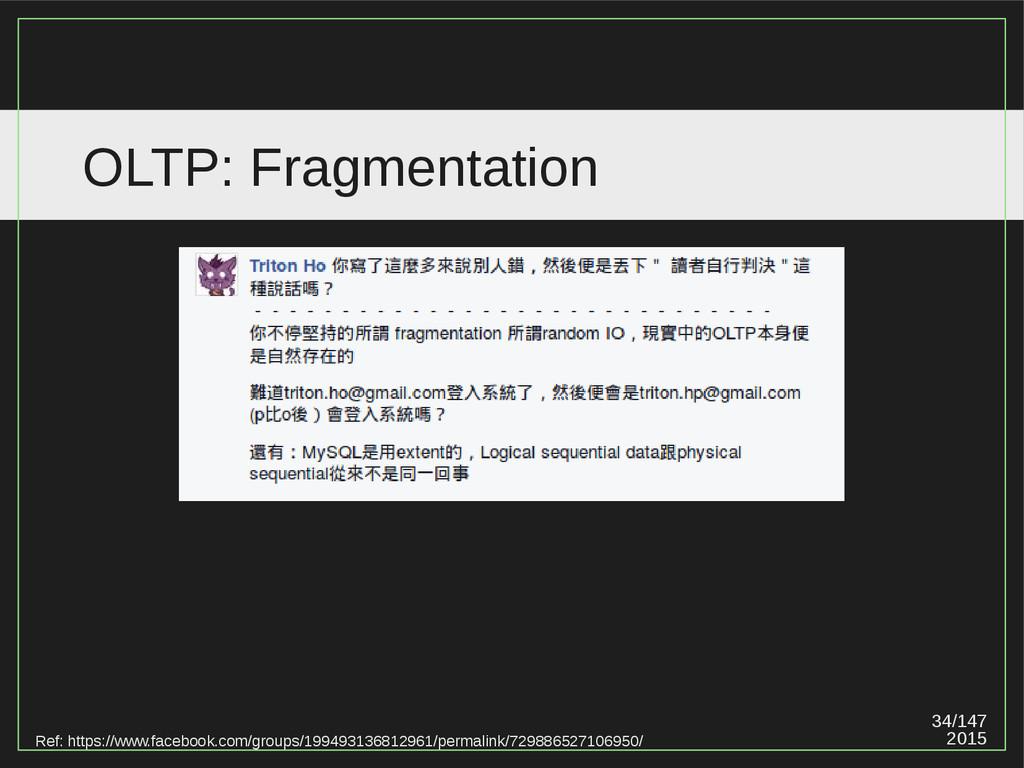 34/147 2015 OLTP: Fragmentation Ref: https://ww...