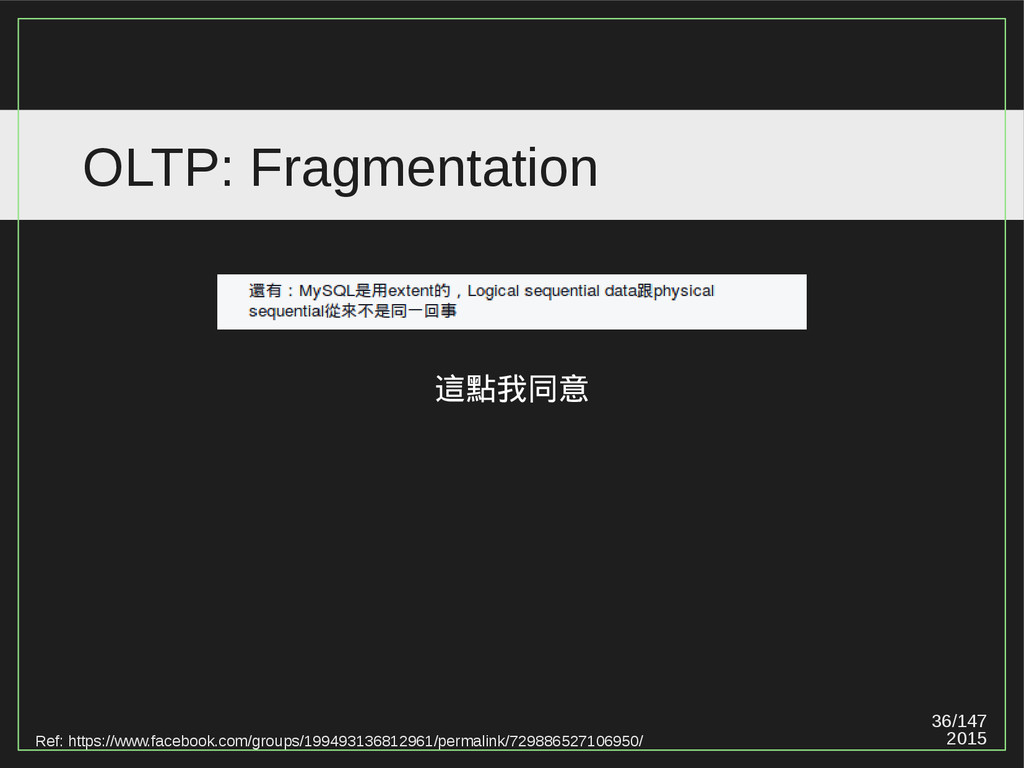 36/147 2015 OLTP: Fragmentation Ref: https://ww...