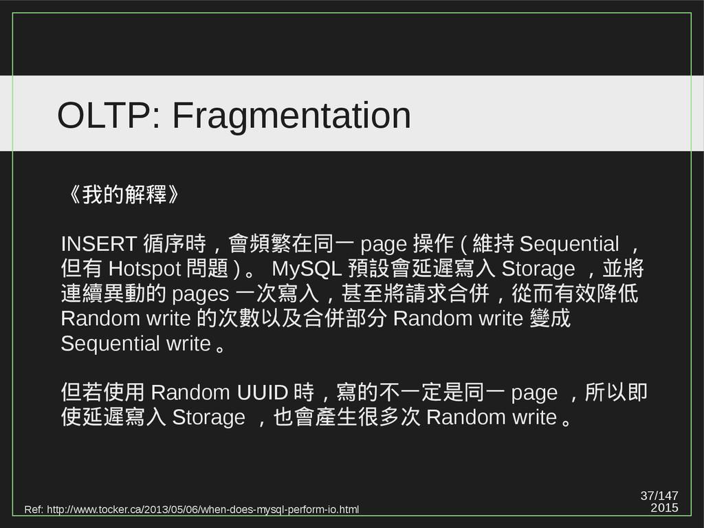 37/147 2015 OLTP: Fragmentation 《我的解釋》 INSERT 循...