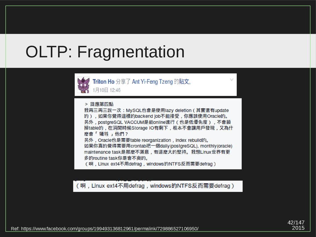 42/147 2015 OLTP: Fragmentation Ref: https://ww...