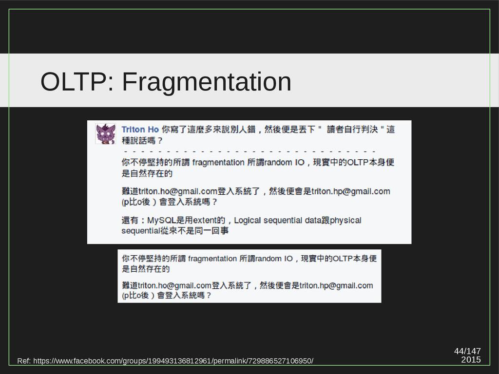 44/147 2015 OLTP: Fragmentation Ref: https://ww...