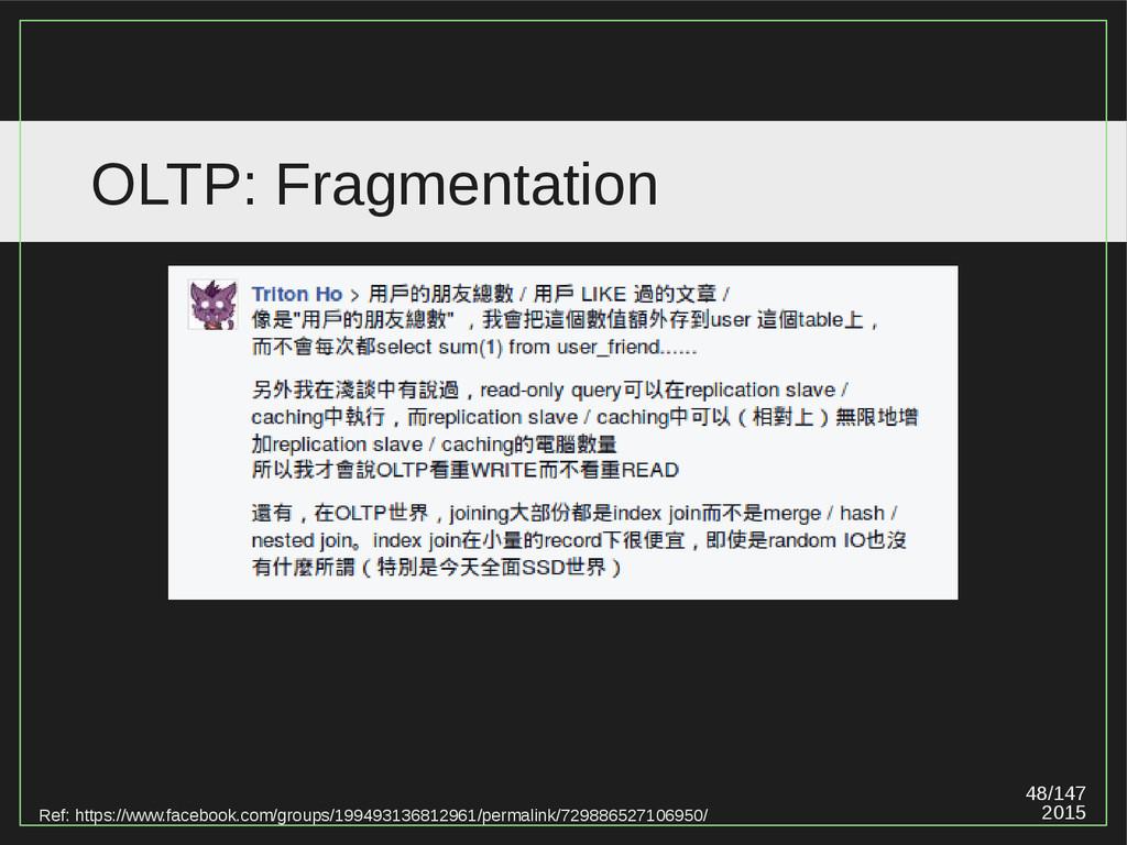 48/147 2015 OLTP: Fragmentation Ref: https://ww...
