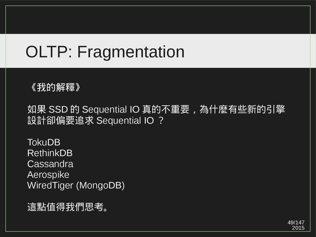 49/147 2015 OLTP: Fragmentation 《我的解釋》 如果 SSD 的...