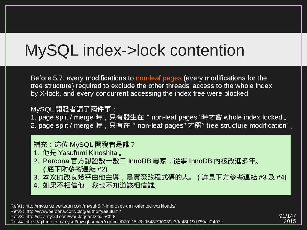 91/147 2015 MySQL index->lock contention Ref#1:...