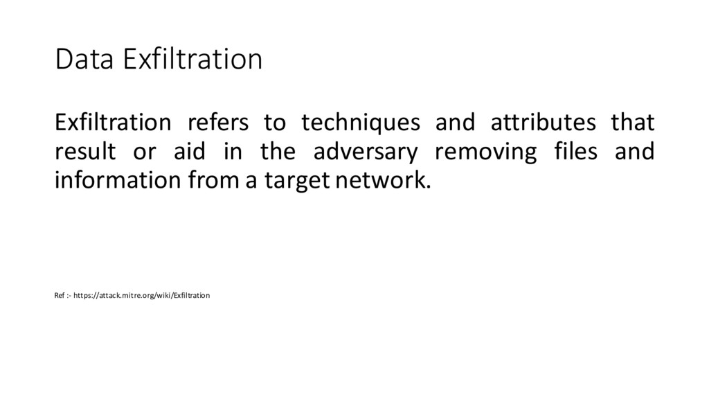 Data Exfiltration Exfiltration refers to techni...