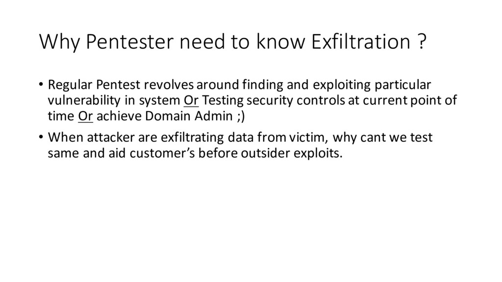 Why Pentester need to know Exfiltration ? • Reg...