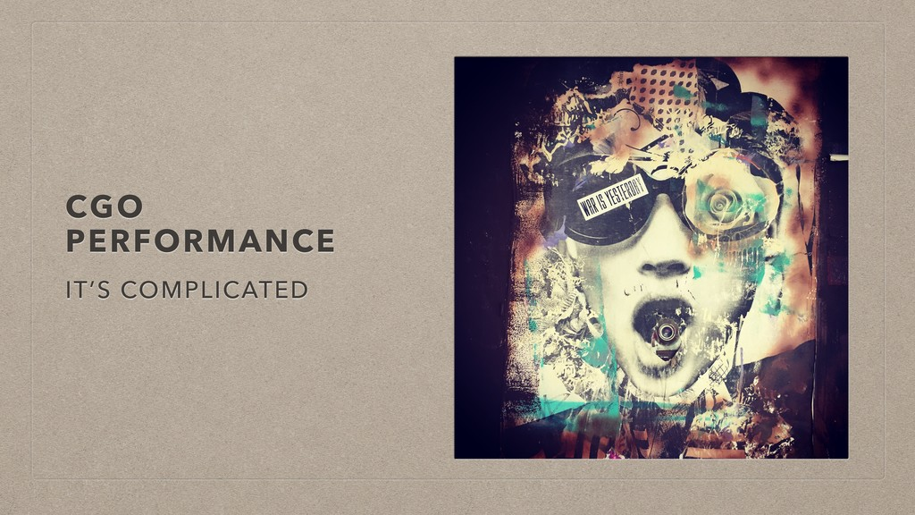 CGO PERFORMANCE IT'S COMPLICATED