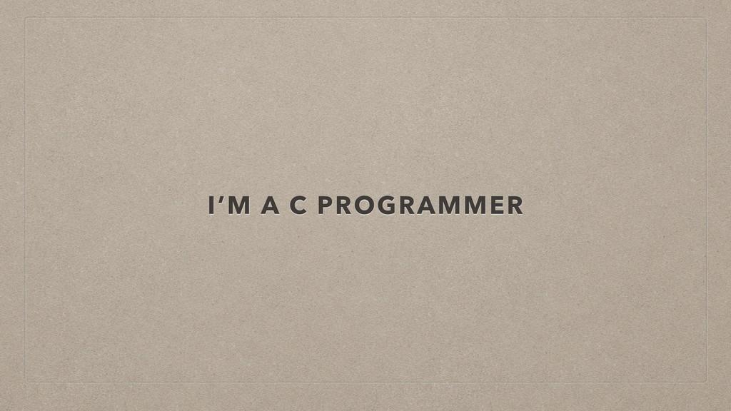 I'M A C PROGRAMMER