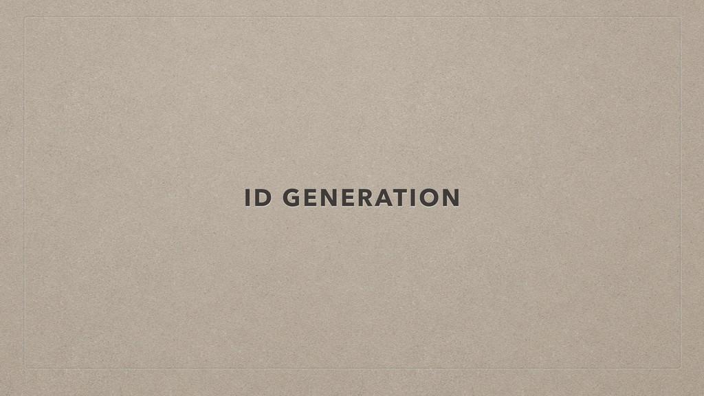 ID GENERATION
