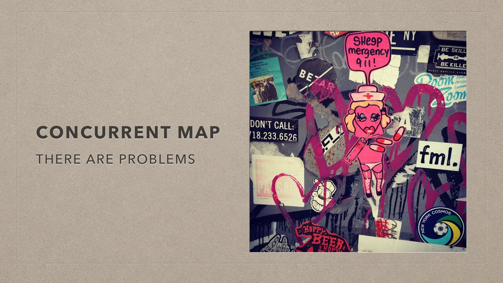 CONCURRENT MAP THERE ARE PROBLEMS