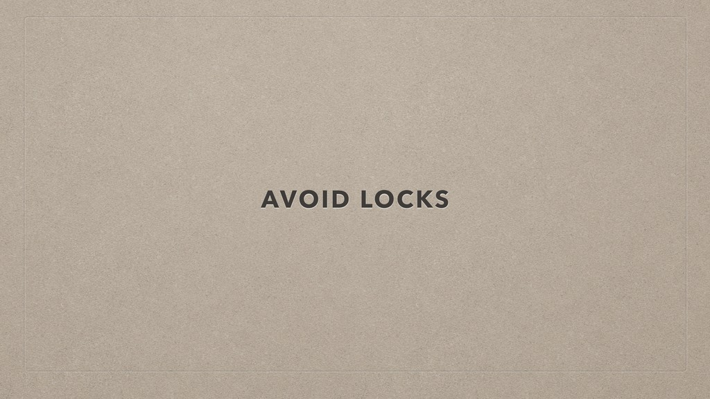 AVOID LOCKS