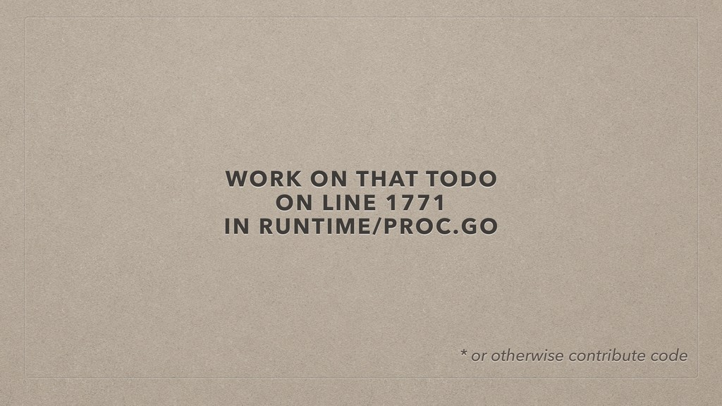 WORK ON THAT TODO ON LINE 1771 IN RUNTIME/PROC....