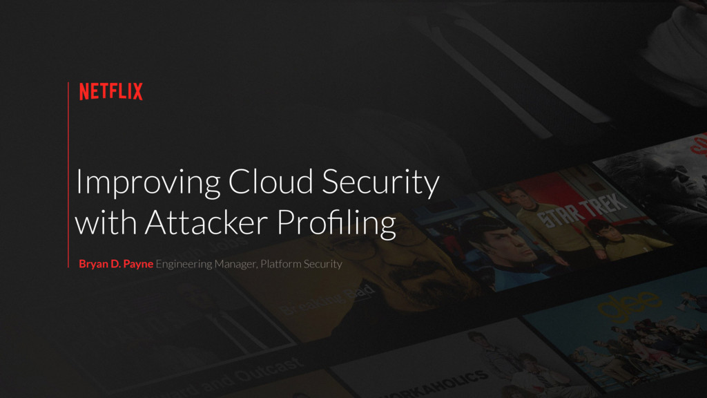 Improving Cloud Security with Attacker Profiling...