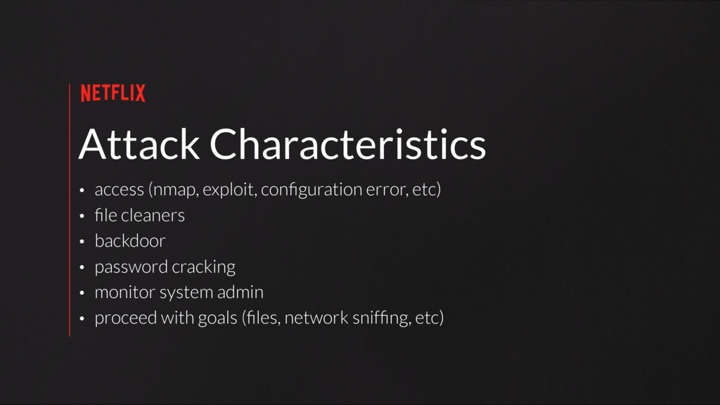 Attack Characteristics • access (nmap, exploit,...