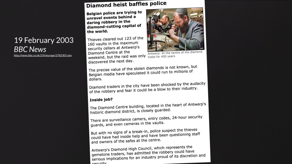 19 February 2003 BBC News http://news.bbc.co.uk...