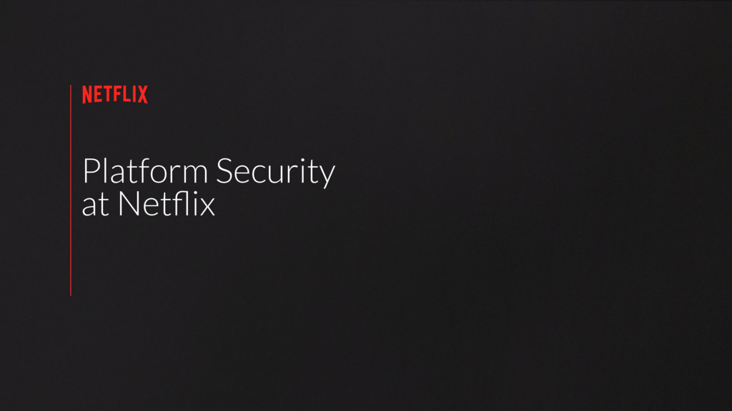 Platform Security at Netflix