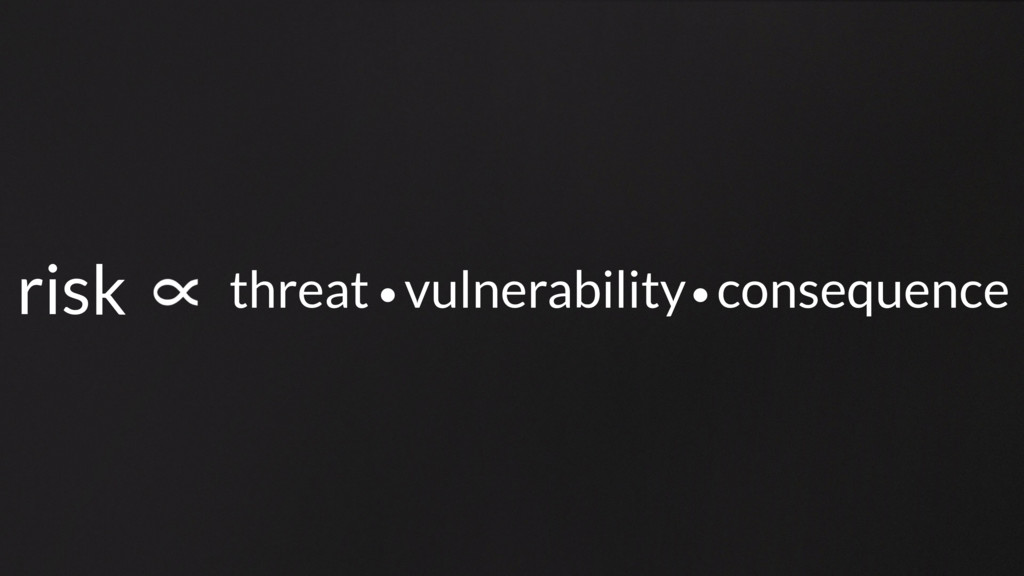 risk threat vulnerability consequence ● ●