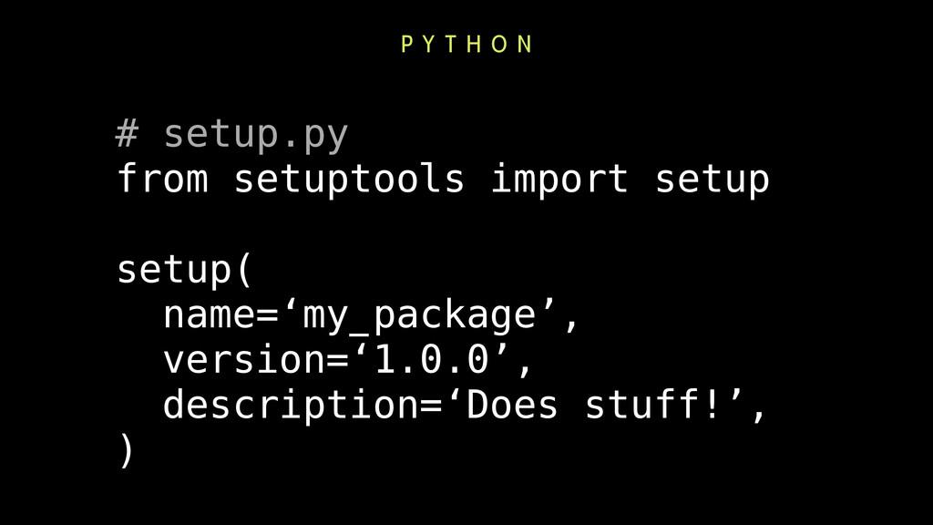 # setup.py from setuptools import setup ! setup...