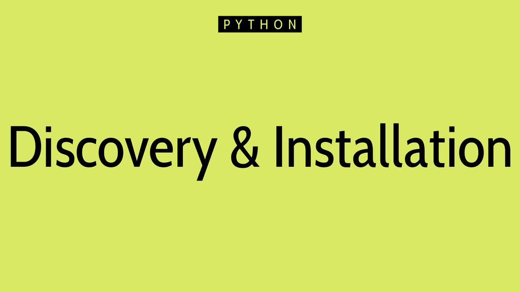 Discovery & Installation P Y T H O N