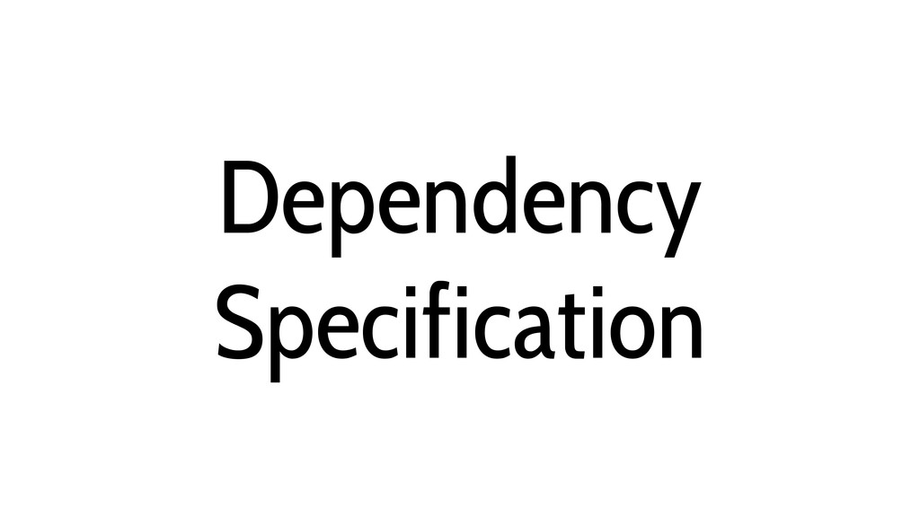 Dependency Specification