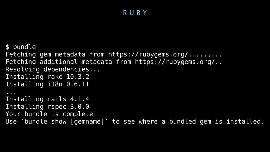 R U B Y $ bundle Fetching gem metadata from htt...