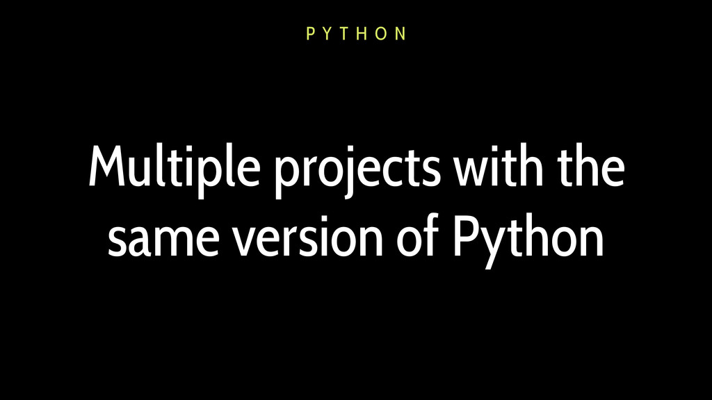 Multiple projects with the same version of Pyth...