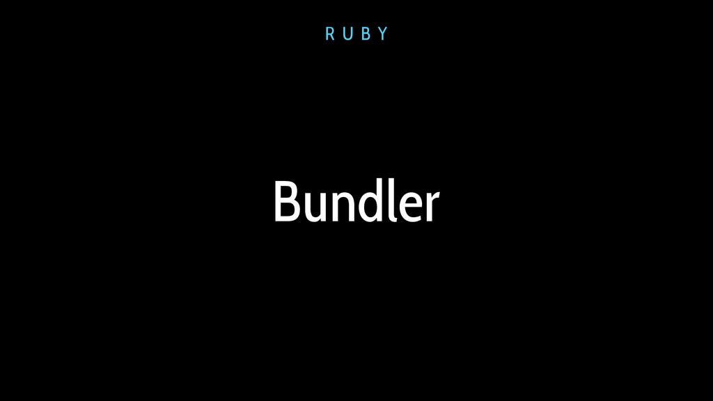 Bundler R U B Y