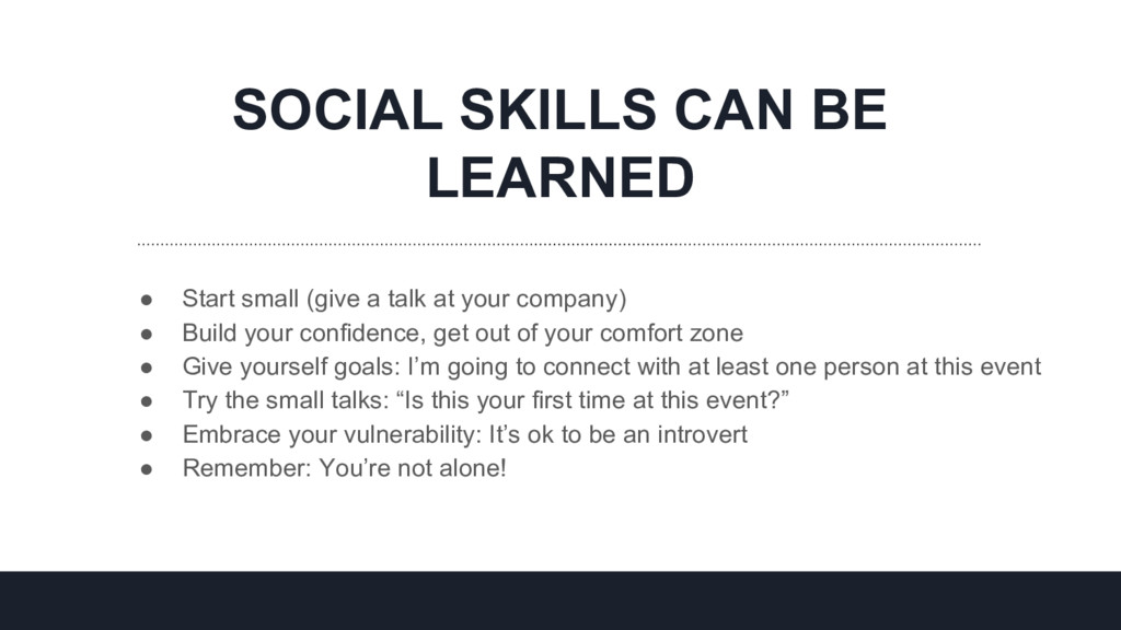 SOCIAL SKILLS CAN BE LEARNED ● Start small (giv...