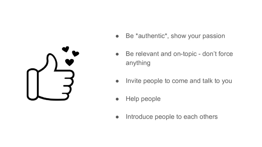● Be *authentic*, show your passion ● Be releva...