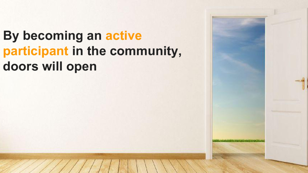 By becoming an active participant in the commun...