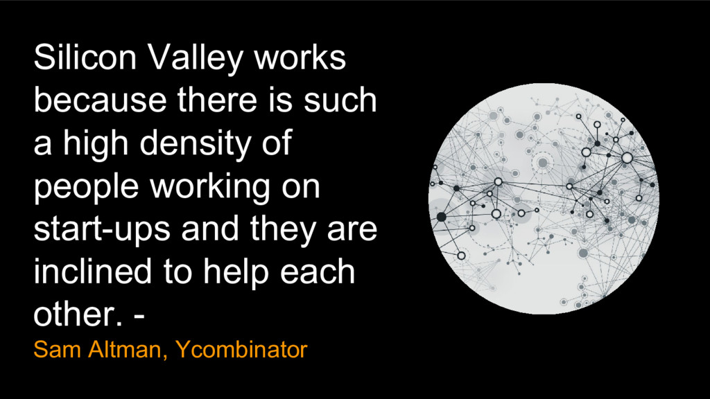 Silicon Valley works because there is such a hi...