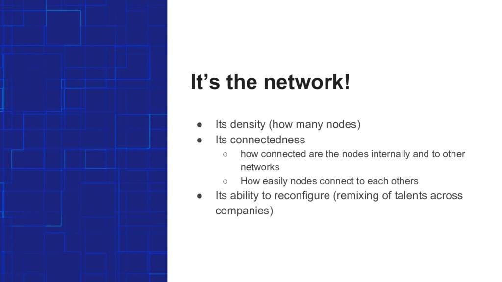 It's the network! ● Its density (how many nodes...