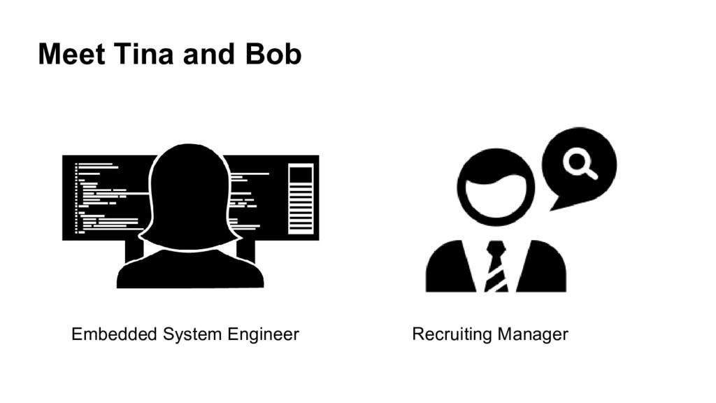 Meet Tina and Bob Embedded System Engineer Recr...